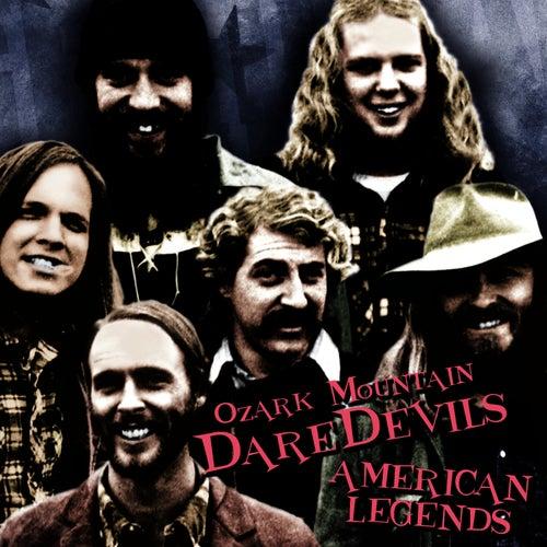 American Legends by Ozark Mountain Daredevils