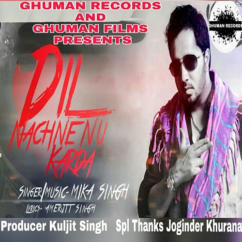 Play & Download Dil Nachne Nu Karda by Mika Singh | Napster