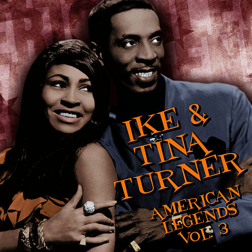 Play & Download American Legends, VOL.3 by Ike and Tina Turner | Napster