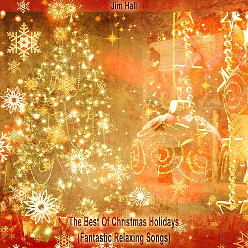 The Best Of Christmas Holidays (Fantastic Relaxing Songs) de Jim Hall