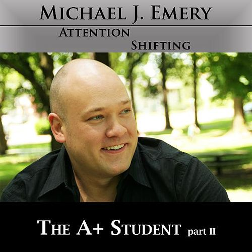 A+ Student Part 2 of 2 - Nlp and Hypnosis to Learn More Quickly by Michael J. Emery