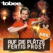 Play & Download Auf die Plätze fertig Prost (Silvester Mix) by Tobee | Napster