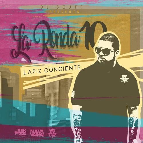 La Ronda 10 (feat. DJ Scuff) de Lapiz Conciente