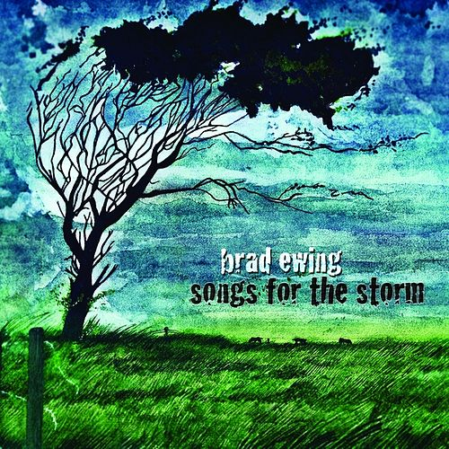 Play & Download Songs for the Storm by Brad Ewing | Napster