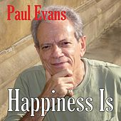 Play & Download Happiness Is by Paul Evans | Napster