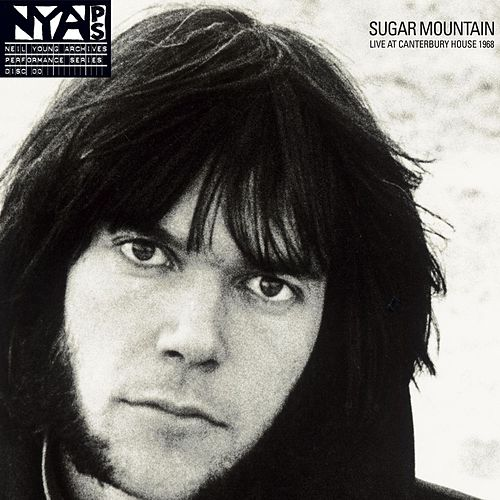 Play & Download Sugar Mountain: Live At Canterbury House 1968 by Neil Young | Napster