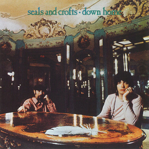 Down Home by Seals and Crofts