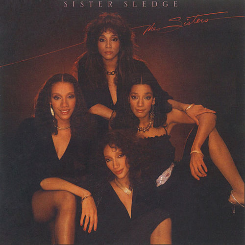 Play & Download The Sisters by Sister Sledge | Napster
