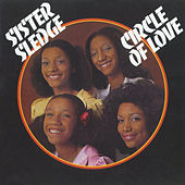 Circle Of Love by Sister Sledge