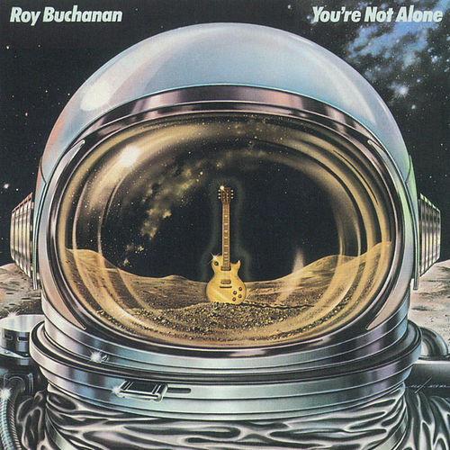 You're Not Alone by Roy Buchanan