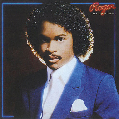 The Saga Continues... by Roger Troutman