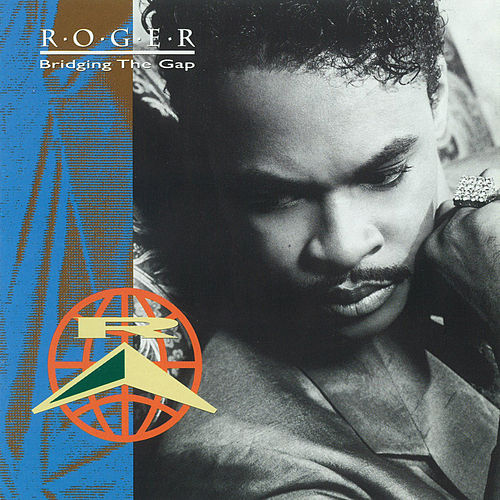 Play & Download Bridging The Gap by Roger Troutman | Napster