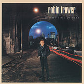 Play & Download In The Line Of Fire by Robin Trower | Napster