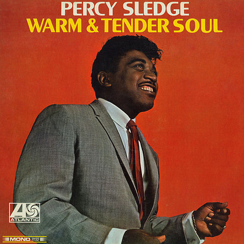 Warm & Tender Soul by Percy Sledge
