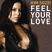 Play & Download Feel Your Love by Kim Sozzi | Napster