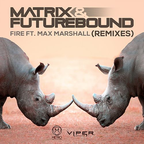 Fire (M&F's in Session Edit) de Matrix and Futurebound