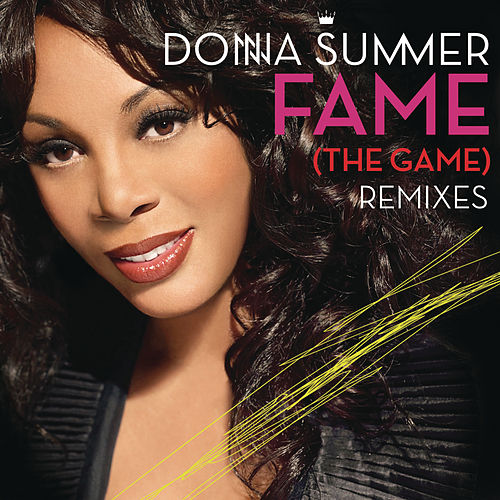 Play & Download Fame (The Game) Remixes by Donna Summer | Napster