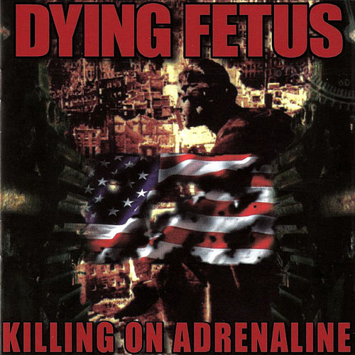 Play & Download Killing on Adrenaline by Dying Fetus | Napster