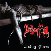 Trading Pieces by Deeds of Flesh
