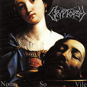 Play & Download None so Vile by Cryptopsy | Napster