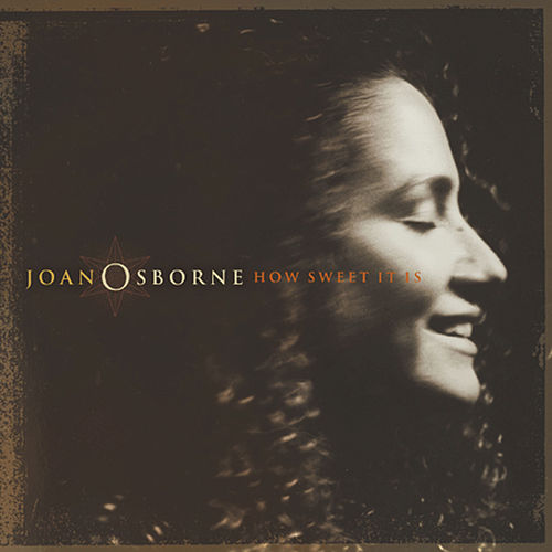 How Sweet It Is by Joan Osborne