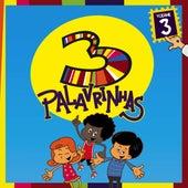 3 Palavrinhas Vol. 3 by 3 Palavrinhas