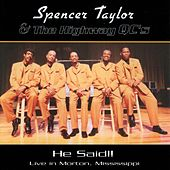 Play & Download He Said! by Spencer Taylor & The Highway Qcs | Napster