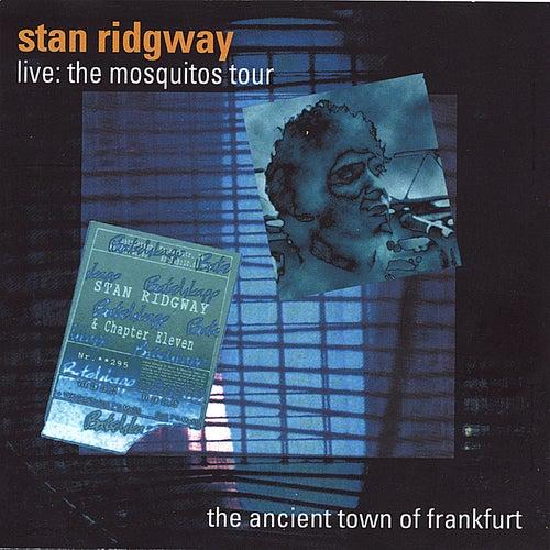 Live! 1989 the Ancient Town of Frankfurt @ the Batschkapp Club by Stan Ridgway