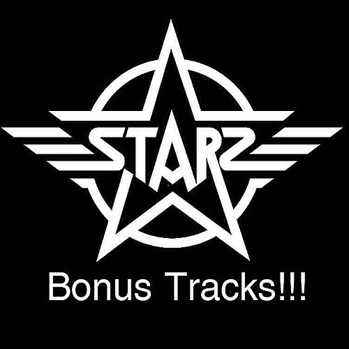 Play & Download Bonus Tracks! by Starz | Napster