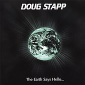 The Earth Says Hello... (Cd+Dvd) by Doug Stapp