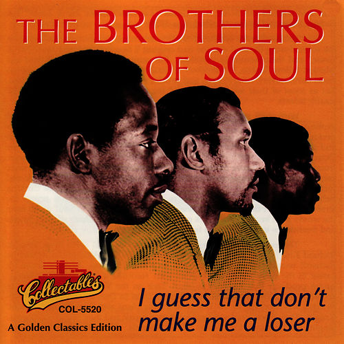 Play & Download I Guess That Don't Make Me a Loser by Brothers Of Soul | Napster