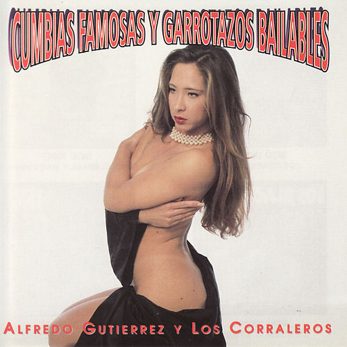 Play & Download Cumbias Famosas Y Garrotazos Bailables by Alfredo Gutierrez | Napster