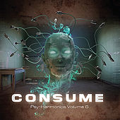 Consume: Psy-Harmonics Volume 6 by Various Artists