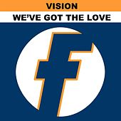 Play & Download We've Got the Love by Vision | Napster