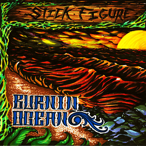Play & Download Burnin' Ocean by Stickfigure | Napster