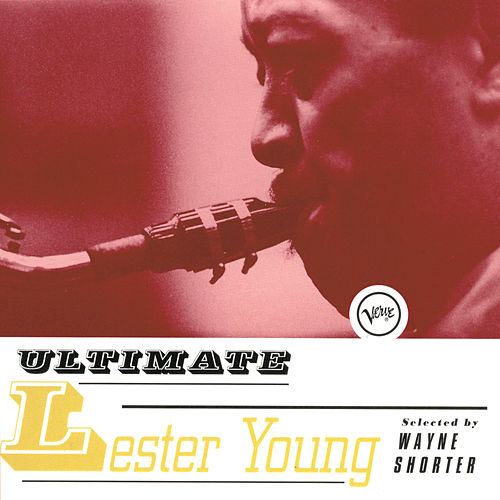 Ultimate Lester Young by Lester Young