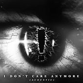 Play & Download I Don't Care Anymore (Acoustic) by Hellyeah | Napster
