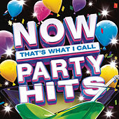 NOW That's What I Call Party Hits by Various Artists