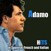 Play & Download Hits in Spanish, French and Italian by Salvatore Adamo | Napster