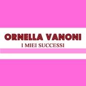 I Miei Successi by Ornella Vanoni