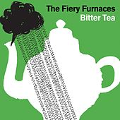 Play & Download Bitter Tea by The Fiery Furnaces | Napster