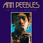 Play & Download If This Is Heaven by Ann Peebles | Napster
