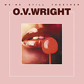 We're Still Together by O.V. Wright