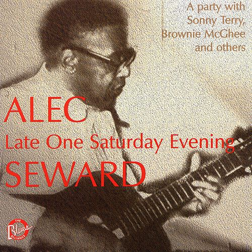 Play & Download Late One Saturday Evening by Alec Seward | Napster
