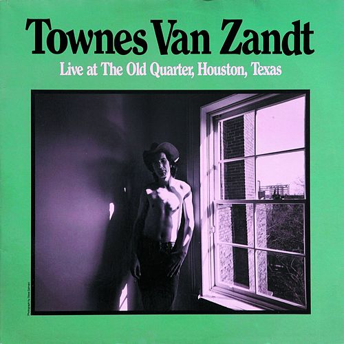 Play & Download Live at the Old Quarter, Houston, Texas by Townes Van Zandt   Napster