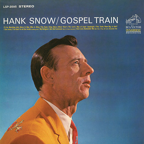 Play & Download Gospel Train by Hank Snow | Napster