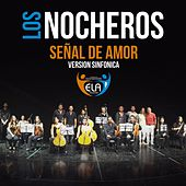 Señal de Amor (Versión Sinfónica) by Los Nocheros
