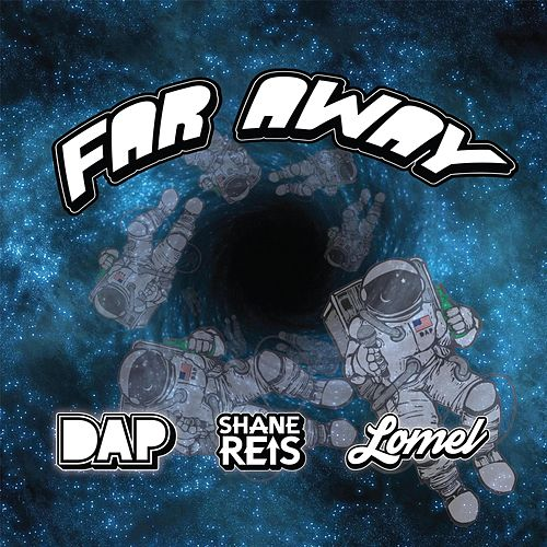 Far Away (feat. Shane Reis & Lomel) by Dap