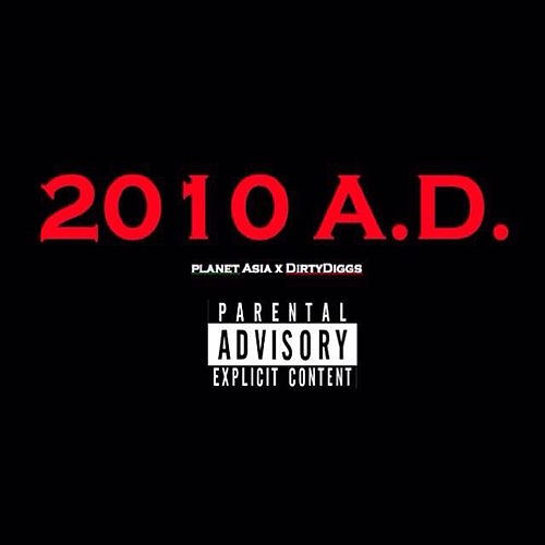 Play & Download 2010 A. D. by Planet Asia | Napster