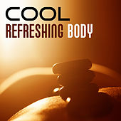 Cool Refreshing Body - Massage and Facials, Well being, Treatments for the Body, Relaxation of Muscles, Reduce Stress, Positive Vibrations, New Energy, Pure Skin by S.P.A